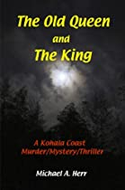 The Old Queen And The King (kohala Coast Mystery Series Book 6)