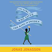The Girl Who Saved the King of Sweden: A Novel | Livre audio Auteur(s) : Jonas Jonasson, Rachel Willson-Broyles (translator) Narrateur(s) : Peter Kenny