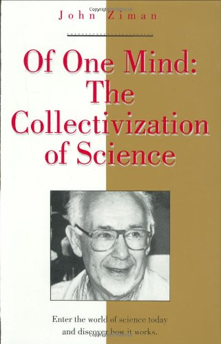Of One Mind: The Collectivization Of Science (Masters Of Modern Physics)