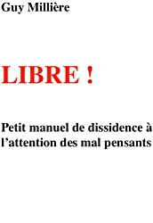 Libre ! (French Edition)