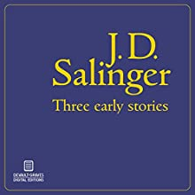 Three Early Stories (       UNABRIDGED) by J.D. Salinger Narrated by Mike Dennis
