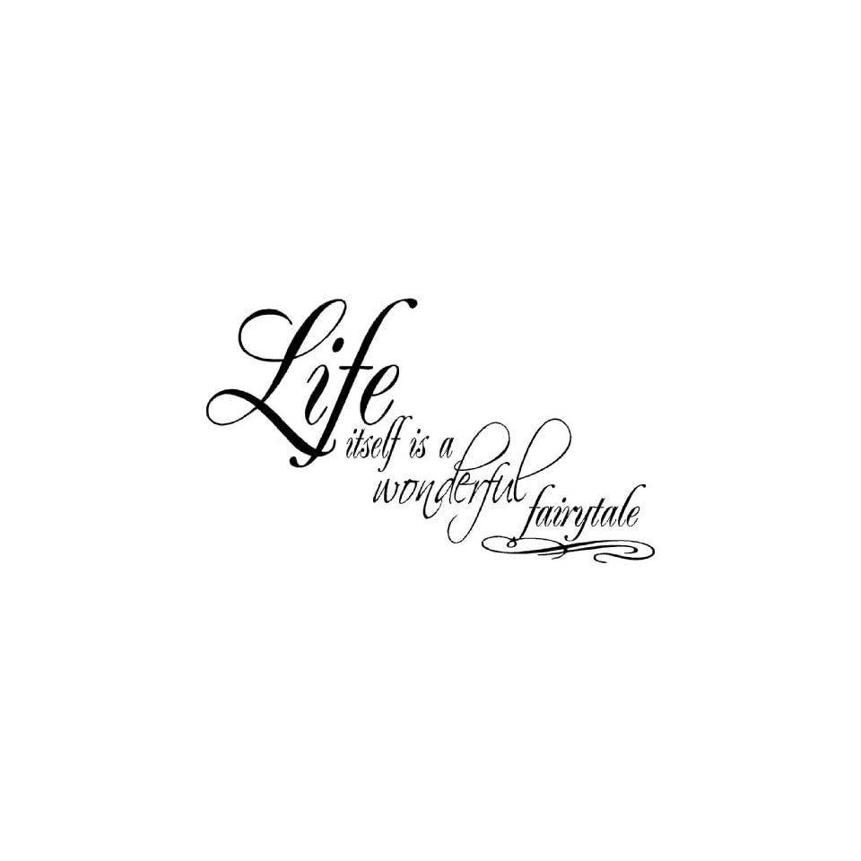 Life Itself Is a Wonderful Fairytale Wall Quote ...