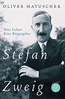 Stefan Zweig - Drei Leben
