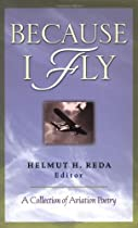 Because I Fly: A Collection of Aviation Poetry