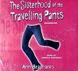 Ann Brashares Summers of the Sisterhood: The Sisterhood of the Travelling Pants