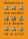 img - for Kurt Schwitters: 'I is Style' book / textbook / text book