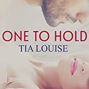 One to Hold: One to Hold, Book 1 | [Tia Louise]