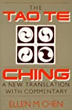 The Tao Te Ching: A New Translation With Commentary (1557782385) by Chen, Ellen M.