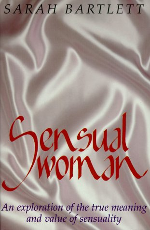 sensual-woman-an-exploration-of-the-true-meaning-and-value-of-sensuality