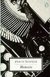 Pablo Neruda: Memoirs (Penguin 20th Century Classics) (014018628X) by Neruda, Pablo