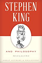 Stephen King And Philosophy (great Authors And Philosophy) From Rowman & Littlefield Publishers