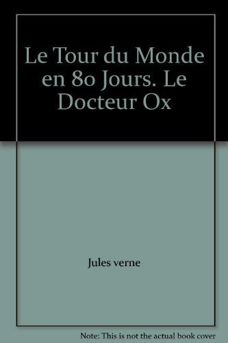 Le Tour Du Monde En 80 Jours. Le Docteur Ox