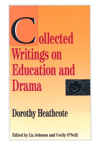 Collected Writings on Education and Drama, Dorothy Heathcote
