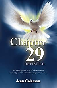 Chapter 29 Revisited: The Amazing True Story Of What Happens When A Typical American Housewife Meets Jesus! by Jean Coleman ebook deal