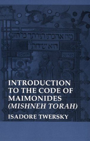 Introduction to the Code of Maimonides (Mishneh Torah) (Yale Judaica Series)