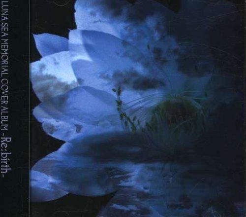 LUNA SEA MEMORIAL COVER ALBUM-Re:birth-