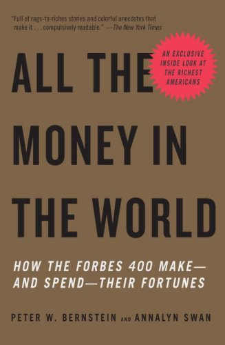 All the Money in the World: How the Forbes 400 Make--and Spend--Their Fortunes (Vintage)