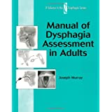 Manual of Dysphagia Assessment in Adults (Dysphagia Series)