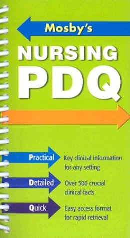 Mosby's Nursing PDQ: Practical, Detailed, Quick, 1e