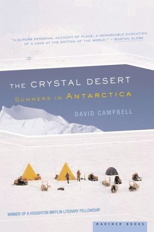 The Crystal Desert: Summers in Antarctica, David G. Campbell