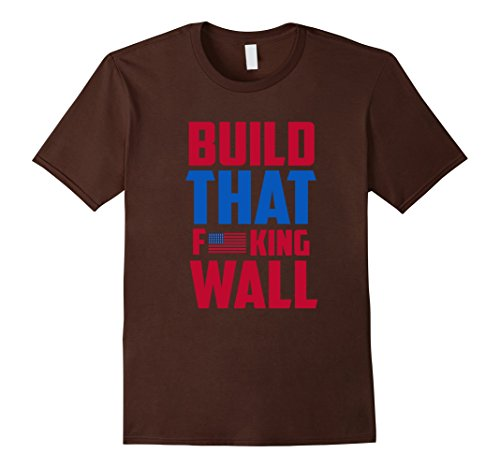 Vallyge HQ Build That F-king Wall - Donald Trump T Shirt Men,Brown,Male Medium