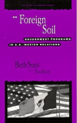 On Foreign Soil: Government Programs in U.S.-Mexico Relations (U.S. Mexico Series, No 2)
