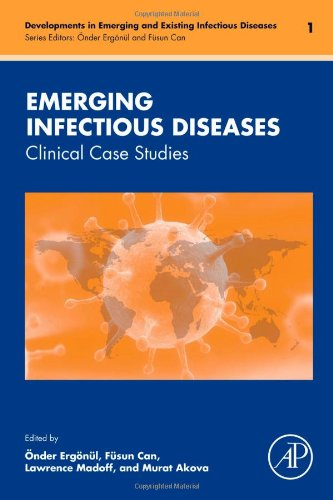 Emerging Infectious Diseases: Clinical Case Studies (Development In Emerging And Existing Infectious Diseases)