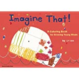 Imagine That!: A Coloring Book for Growing Young Minds (King of Play)