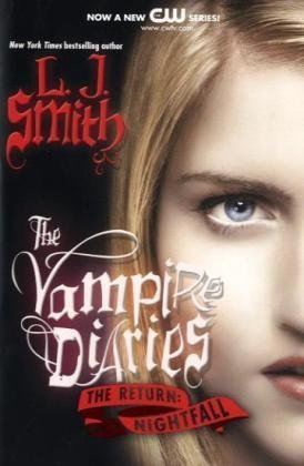 Vampire Diaries - The Return: Nightfall by L. J. Smith