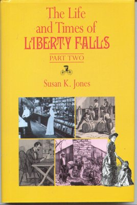 THE LIFE AND TIMES OF LIBERTY FALLS. Part Two, Susan K. Jones