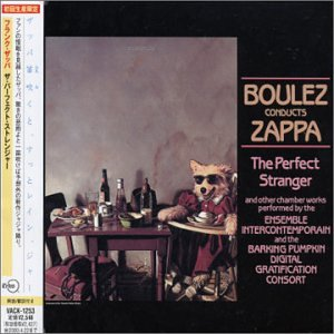Boulez Conducts Zappa: Perfect Strangers