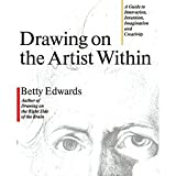 Drawing on the Artist Within: A Guide to Innovation, Invention, Imagination and Creativity (0671493868) by Betty Edwards
