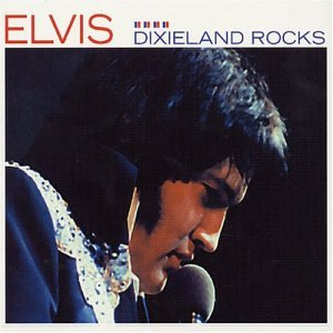 Elvis Presley - Dixieland Rocks (Ftd) - Zortam Music