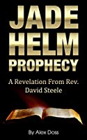 Jade Helm Prophecy: A Revelation From Rev. David Steele