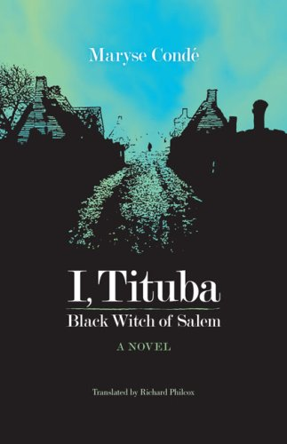I, Tituba, Black Witch of Salem (CARAF Books: Caribbean...