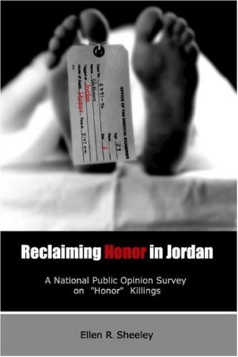 "Reclaiming Honor in Jordan: A National Public Opinion Survey on ""Honor"" Killings: Ellen R. Sheeley: 9789957860707: Amazon.com: Books"