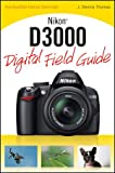 Nikon D3000 Digital Field Guide