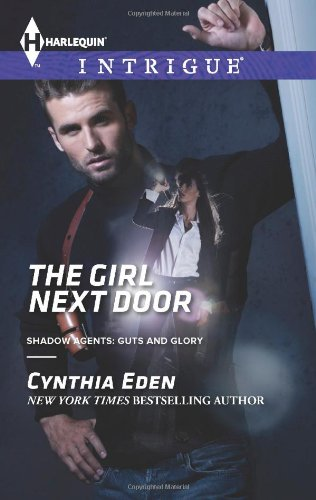 Image of The Girl Next Door (Harlequin Intrigue\Shadow Agents: Guts a)