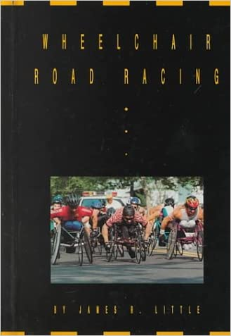 Wheelchair Road Racing (Wheelchair Sports) written by James R. Little