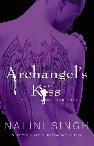 Nalini Singh - Archangel's Kiss: The Guild Hunter Series