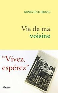 Vie de ma voisine  par Geneviève Brisac