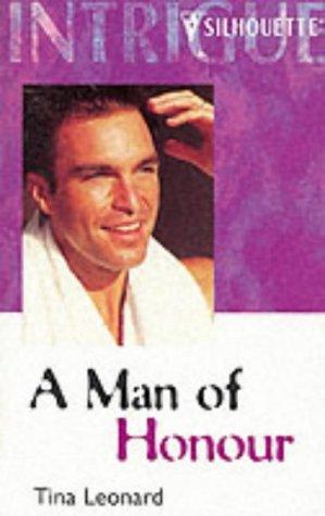 A Man of Honor (Harlequin Intrigue No. 576) (A Crookseye Canyon Story), TINA LEOPARD