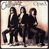 Opus X by Chilliwack (2002-10-08)