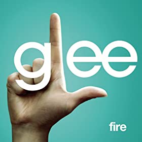 Fire (Glee Cast Version Featuring Kristin Chenoweth)