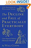 The Decline and Fall of Practically Everybody: Great Figures of History Hilariously Humbled