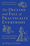 The Decline and Fall of Practically Everybody: Great Figures of History Hilariously Humbled (088029809X) by Will Cuppy