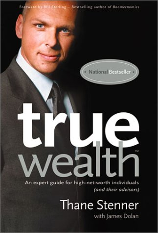 True Wealth An Expert Guide For High Net Worth Individuals And Their Advisors
