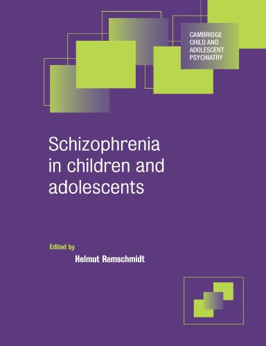 Schizophrenia in Children and Adolescents (Cambridge Child and Adolescent Psychiatry)