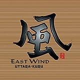 East Wind ~ Uttara-Kuru