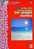 Ernesto Nabboli Mosaico Italiano - Racconti Per Stranieri: UNA Spiaggia Rischiosa